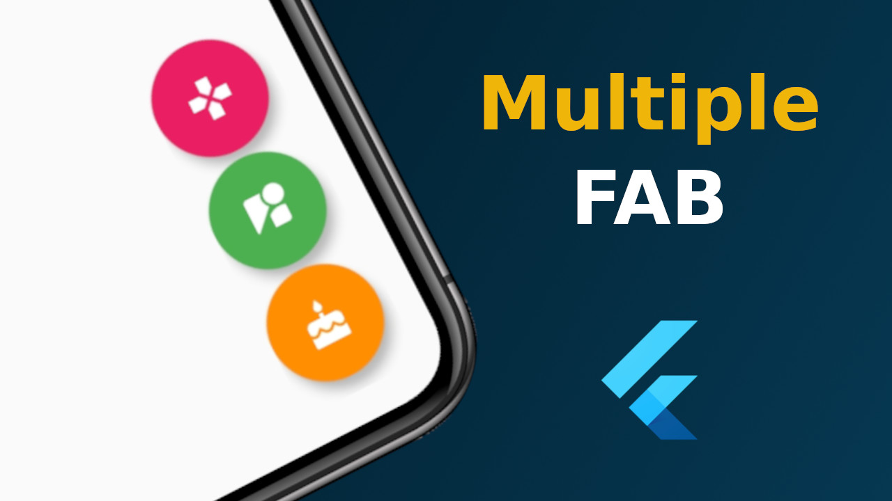 How to Create Multiple (More Than One) FAB in Flutter