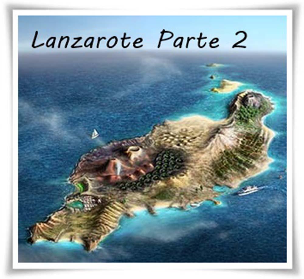 Parte 2 de nuestro viaje a Lanzarote, visitas que no puedes dejar de hacer