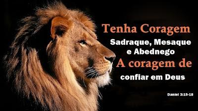 Sadraque, Mesaque e Abednego: A coragem de confiar em Deus