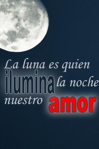 La luna es quien ilumina la noche nuestro amor