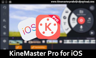 Kinemaster Pro For iOS