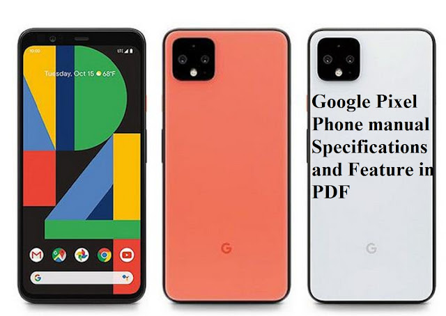 Google Pixel phone manual Key Specifications and Feature