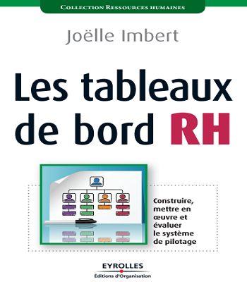 Les tableaux de bord RH : construire,mettre en oeuvre et évaluer le système de pilotage PDF