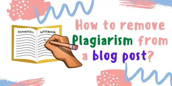 How to remove plagiarism from a blog post?