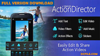 ActionDirector video editor pro apk - FULL Version download for Android on DcFile.com