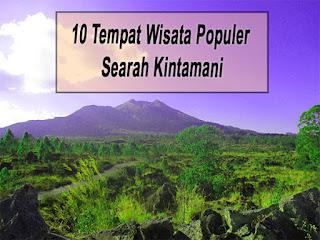 Inilah 10 Tempat Wisata Populer Searah Kintamani