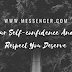 Build Your Self-confidence And Get The Respect You Deserve