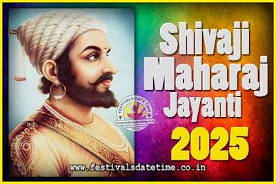 2025 Chhatrapati Shivaji Jayanti Date in India, 2025 Shivaji Jayanti Calendar