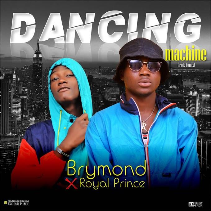 Brymond X Royal Prince – Dancing Machine