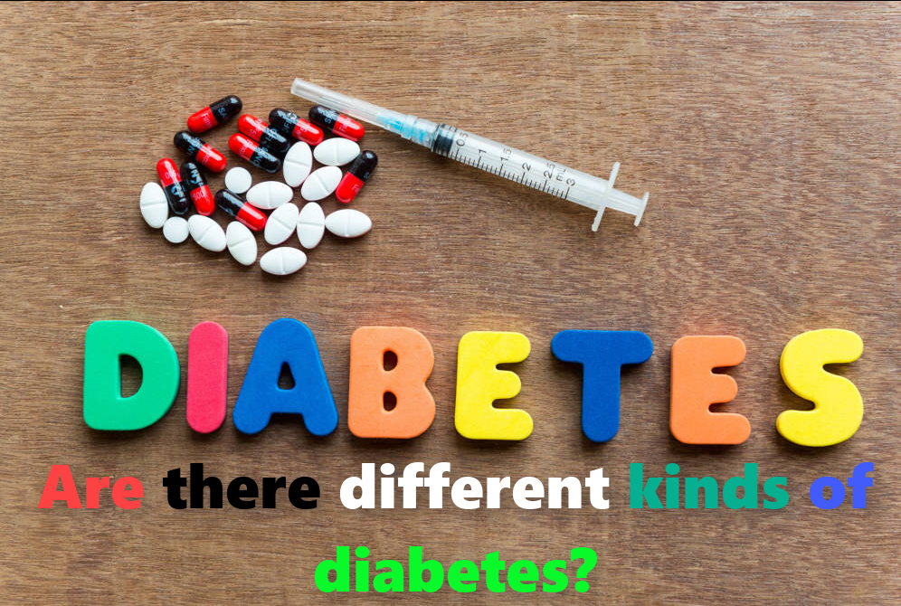 Are there different kinds of diabetes?