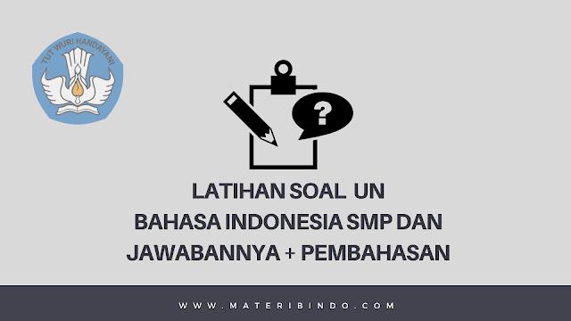 50+ Latihan Soal UNBK Bahasa Indonesia SMP (Jawaban dan Pembahasan)