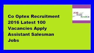 Co Optex Recruitment 2016 Latest 100 Vacancies Apply Assistant Salesman Jobs