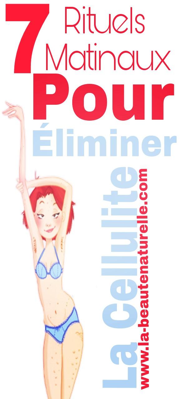 7 rituels matinaux pour éliminer la cellulite