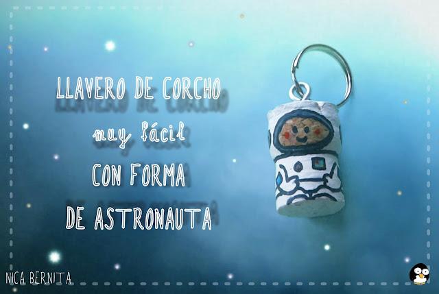 Llavero de corcho con forma de astronauta. Manualidades para regalar. Nica Bernita