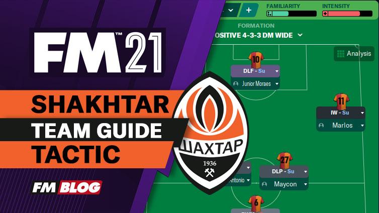 FM21 Shakhtar 4-3-3 Vertical Tiki-Taka Tactic   Team Guide