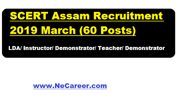 SCERT Assam Recruitment 2019 March - LDA/ Instructor/ Demonstrator/ Teacher/ Demonstrator