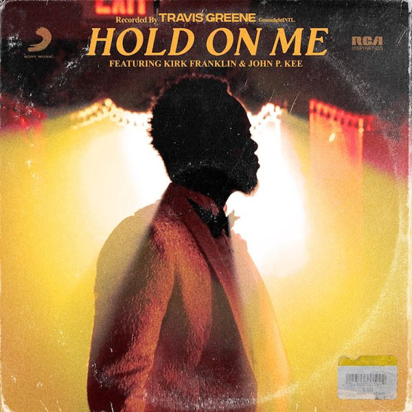 Audio: Travis Greene – Hold On Me (ft. Kirk Franklin and John P.Kee)