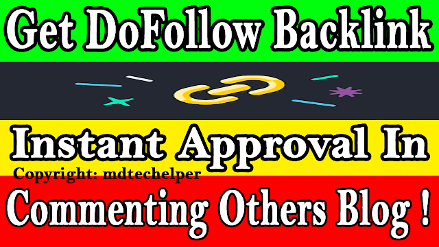 Get DoFollow Backlink Instant Approval Commenting Others Blog in 2020