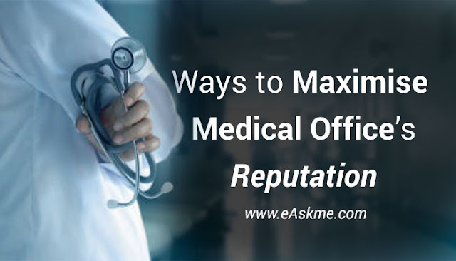 Effective Ways to Maximise Your Medical Office's Reputation: eAskme