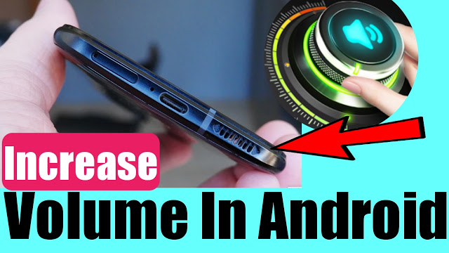 How To Increase Volume In Any Android
