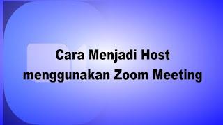 Cara Menjadi Host menggunakan Zoom Meeting