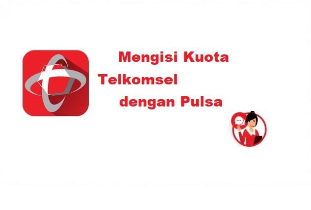 Cara mengisi kuota Telkomsel dengan pulsa