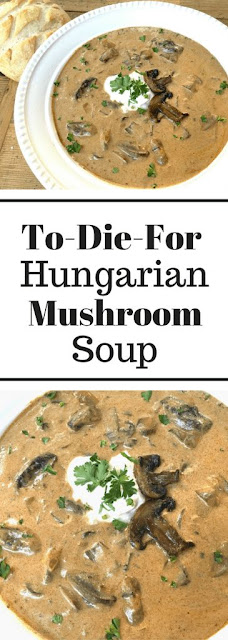 To Die For Hungarian Mushroom soup
