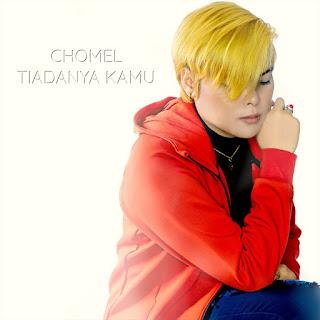 Chomel  - Tiadanya Kamu MP3