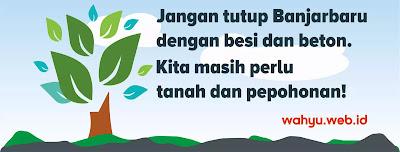 Jangan Tutup Banjarbaru dengan Besi dan Beton! © wahyu.web.id