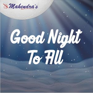 Good Night To All !! | 27-05-19