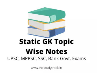Static GK Topic Wise Notes Govt. Exams UPSC, MPPSC