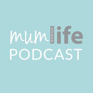 MumLife Australia Podcast