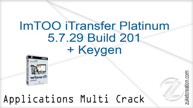 ImTOO iTransfer Platinum 5.7.29 Build 201 + Keygen
