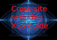 Cross site scripting (XSS) guide