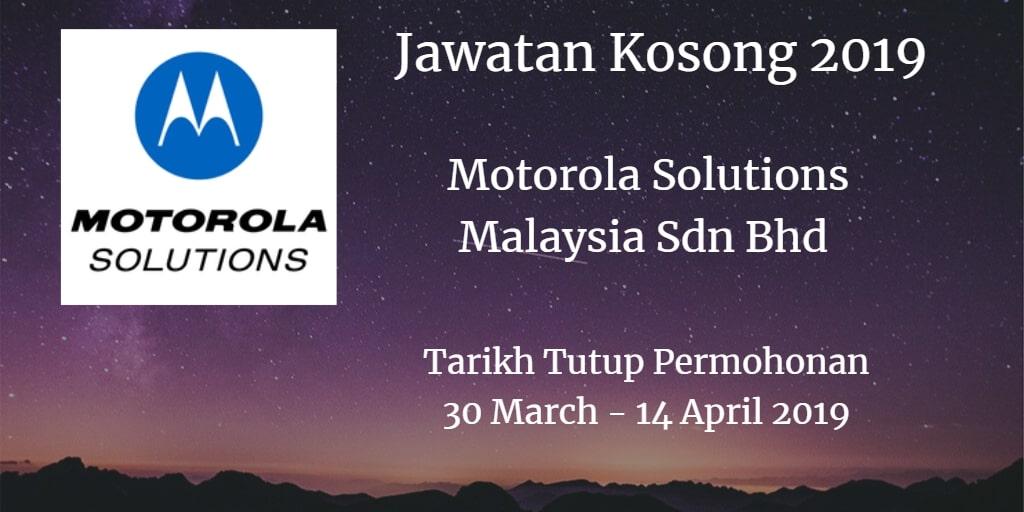 Jawatan Kosong Motorola Solutions Malaysia Sdn Bhd 30 March - 14 April 2019