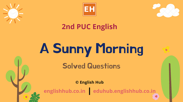 2nd PUC English: A Sunny Morning | Summary and Solved Questions