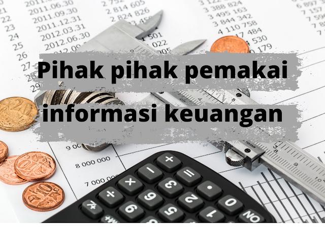 Pihak-pihak Pemakai Informasi Laporan Keuangan Akuntansi