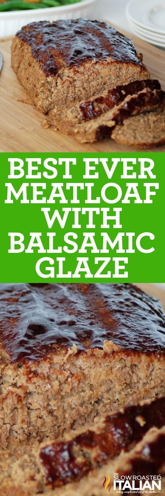 titled photo for Pinterest: Best Meatloaf Ever with Balsamic Glaze