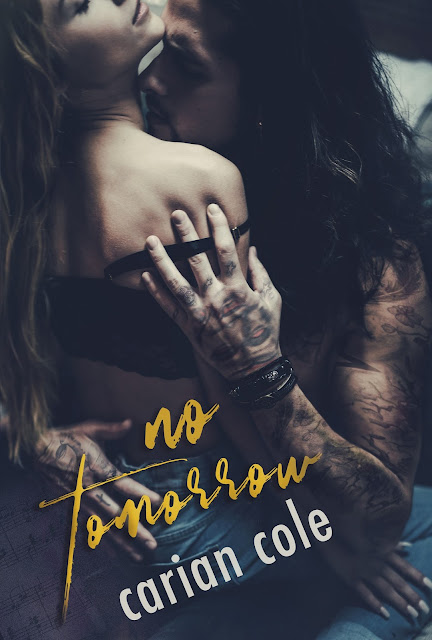 #BlogTour ~ No Tomorrow by Carian Cole ~ #MustRead #6Stars @CarianCole @GiveMeBooksBlog