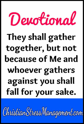 Scripture devotional: Whoever assembles against you shall fall