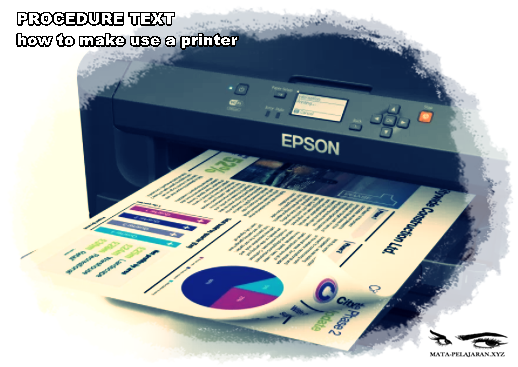 Contoh Procedure Text How To Use A Printer Mata Pelajaran