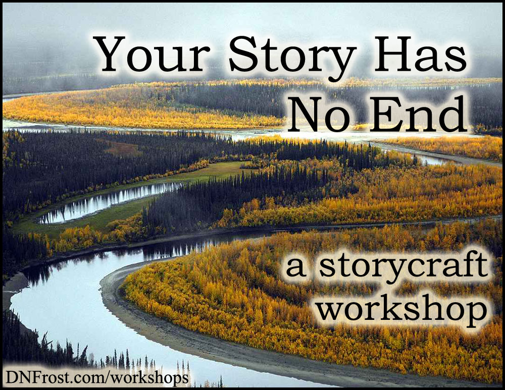 Your Story Has No End: cutting to the chase http://www.dnfrost.com/2016/09/your-story-has-no-end-storycraft.html A storycraft workshop by D.N.Frost @DNFrost13 Part of a series.
