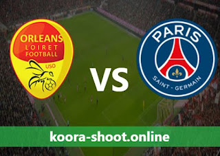 مشاهدة مباراة باريس سان جيرمان وأورليانز بث مباشر كورة اون لاين بتاريخ 24/07/2021 مباراة ودية