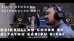 Lirik Dzikrullah Cover By Alfathu Kabiru Rifai