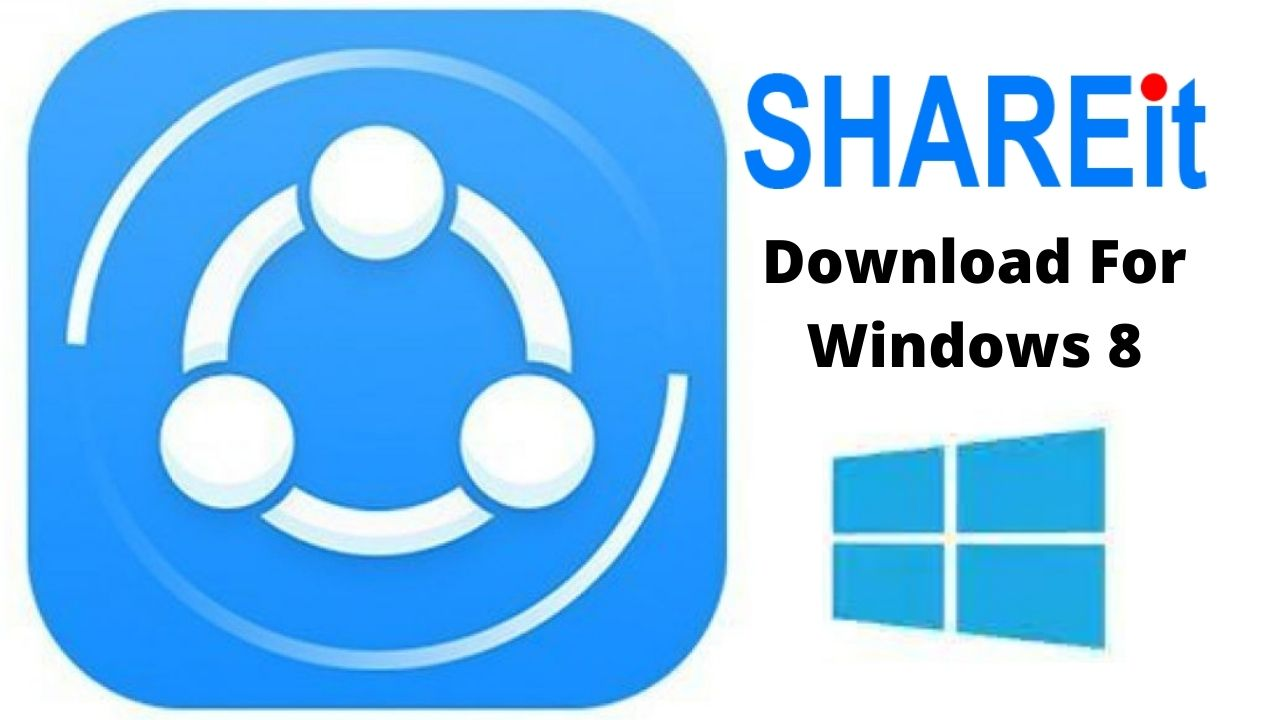 Download SHAREit For Windows 8 Latest Version