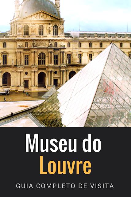 Guia completo de visita do Museu do Louvre em Paris