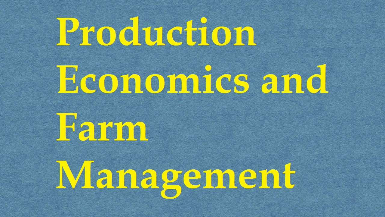 Production Economics and Farm Management ICAR E course Free PDF Book Download e krishi shiksha