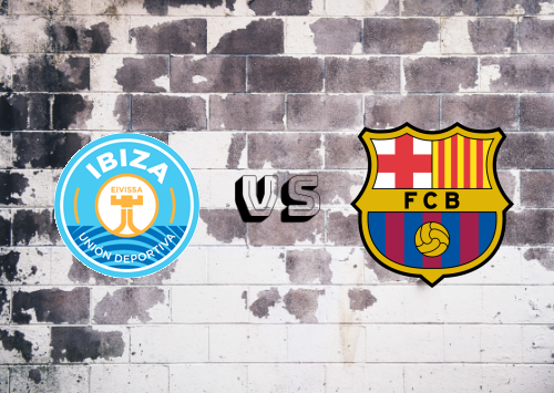 Ibiza vs Barcelona  Resumen y Partido Completo