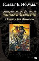 Robert E. Howard Conan L'Heure du dragon Ed. Bragelonne