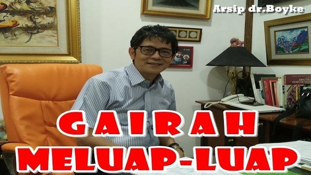 GAIRAH MELUAP-LUAP - Konsultasi Sex Dokter Boyke